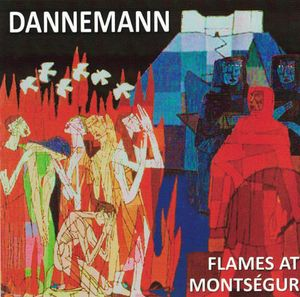Werner Dannemann - Flames at Montsegur